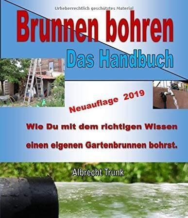 Brunnen bohren: Das Handbuch